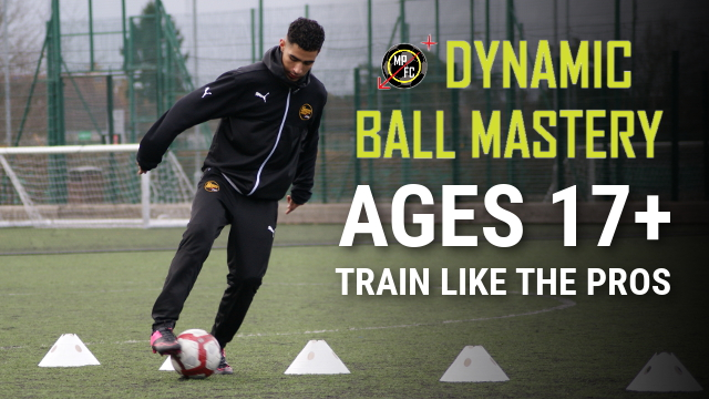 Dynamic Ball Mastery Ages 17+