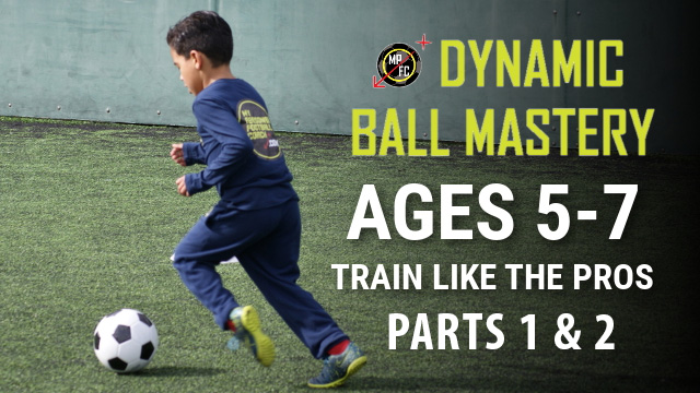 Dynamic Ball Mastery Ages 5-7