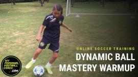 Dynamic Ball Mastery Soccer Warm Up