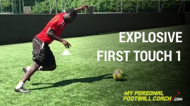 Explosive First Touch 1