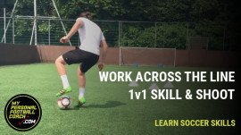 Learn Soccer Skills - Work Across The Line, 1v1 & Shoot