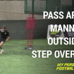 Passing around mannequin with outside cut & step over turn