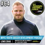 Soccer Player Development Podcast - Episode 64 - Lewis Craig