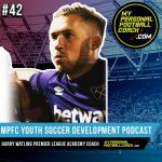 Soccer Player Development Podcast Episode 42 Harry Watling