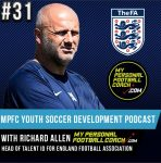 Soccer Player Development Podcast Episode 31 Richard Allen