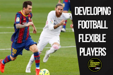 Developing football-flexible players to meet the demands of tomorrow's game!
