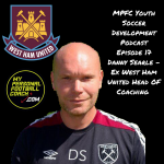 MPFC Youth Soccer Player Development Podcast Episode 17 Danny Searle