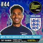 Soccer Player Development Podcast Episode 44 Taff Rahman