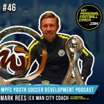 Soccer Player Development Podcast Episode 46 Mark Rees