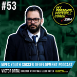 Soccer Player Development Podcast - Episode 53 - Victor Orta
