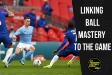 Linking Ball Mastery To The Game