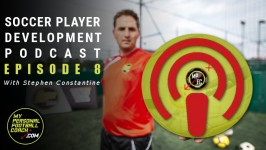 Soccer Player Development Podcast - With Stephen Constantine