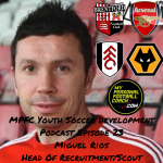 MPFC Youth Soccer Player Development Episode 23 Miguel Rios