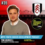Soccer Player Development Podcast Episode 35 Tom Hounsell