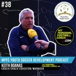 Soccer Player Development Podcast Episode 38 Keith Boanas