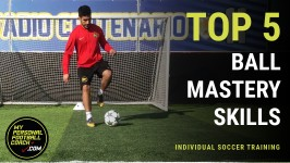 Top 5 Soccer Ball Mastery Skills