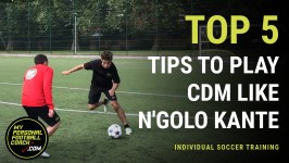 Online Soccer Training - Top 5 tips to play CDM like N'Golo Kante