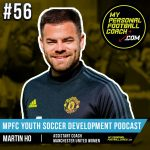 Soccer Player Development Podcast - Episode 56 - Martin Ho