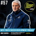 Soccer Player Development Podcast - Episode 57 - Mike Marsh