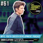 Soccer Player Development Podcast - Episode 61 - Simon Clifford