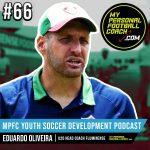 Soccer Player Development Podcast - Episode 66 - Eduardo Oliveira