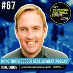 Soccer Player Development Podcast - Episode 67 - Mike Dodds