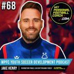 Soccer Player Development Podcast - Episode 68 - Jake Henry