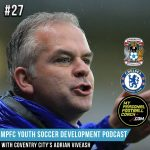 Soccer Player Development Podcast Episode 27 Adi Viveash