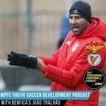 Soccer Player Development Podcast Episode 25 João Tralhão