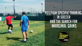 Position Specific Training In Soccer and The Search For Marginal Gains