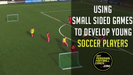 Breaking out the constraints…using small sided games effectively to develop young soccer players.