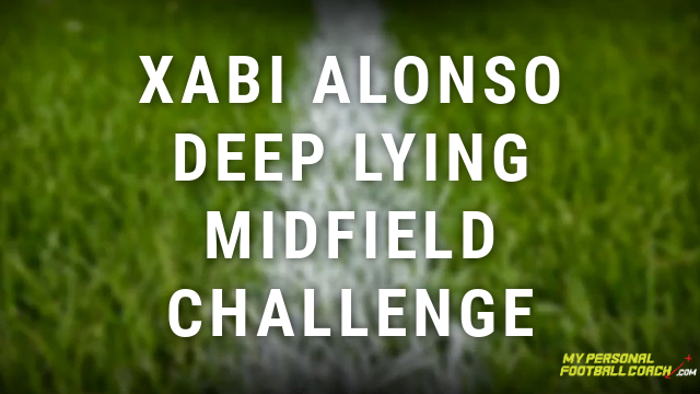 Soccer Skills Technical Challenge - Xabi Alonso Deep Lying Midfield
